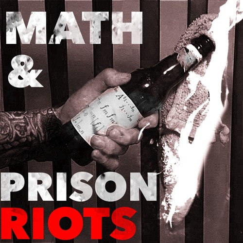 13: Math and Prison Riots