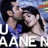 Tu Jaane Na - Ajab Prem Ki Ghazab Kahani | Ranbir Kapoor