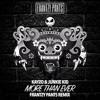 Kayzo & Junkie Kid - More Than Ever (FRANTZY PANTS Remix)