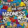 "FELIPE C & JOE BERTE' ""Madness"" (Daniel Tek Remix)"