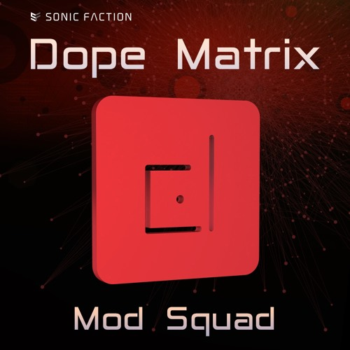 Dope Matrix MOD SQUAD by SonicFaction | Sonic Faction | Free