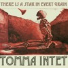 TOMMA INTET - There Is A Star In Every Grain