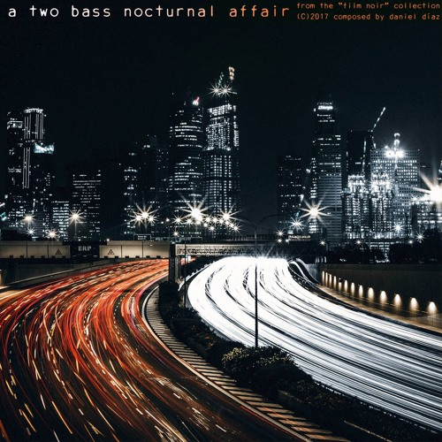 A Two Bass Nocturnal Affaire