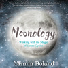 Moonology by Yasmin Boland - Get In Tune with the Moon