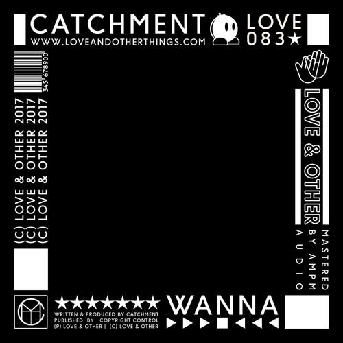 Catchment - Wanna