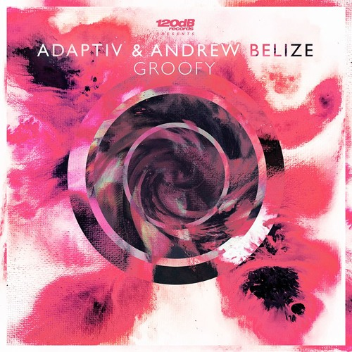 Adaptiv & Andrew Belize - Groofy (Preview)