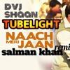 NAACH MERI JAAN - TUBELIGHT - DVJ SHAAN - MP3