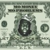 Notorious B.I.G. - Mo Money Mo Problems (Jet Boot Jack Remix) FREE DOWNLOAD!