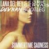 Lana Del Rey vs Cedric Gervais - Summertime Sadness (Devnam Bootleg)