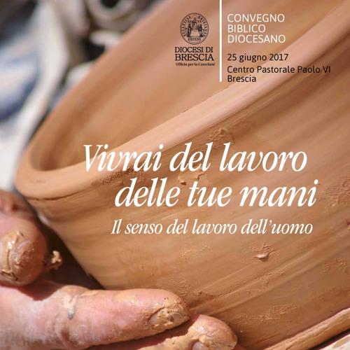 Convegno Biblico 2017: Vivrai del lavoro delle tue mani