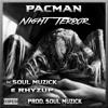 PACMAN*ft - SouL Muzick & RHYZUP - Night Terror (Prod. SouL Muzick)