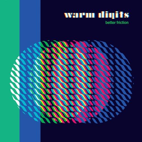 Warm Digits - Better Friction (feat. Mia La Metta)