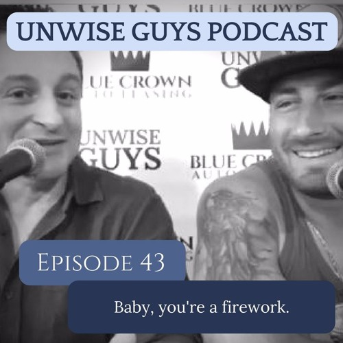 Ep 043 - Baby you're a firework!