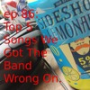 ep 86 (Top 5 Songs We Got the Band Wrong)