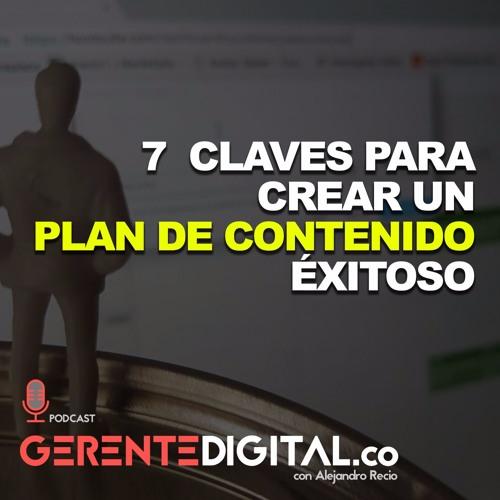 7 Claves para crear un Plan de Contenido éxitoso