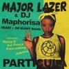 Major Lazer & DJ Maphorisa - Particula (Fraze & OG KLOUT Remix)