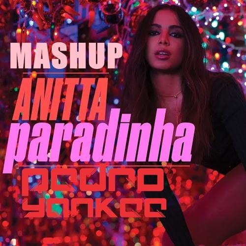 MASHUP- ANNITA PARADINHA DJ  PEDRO YANKEE