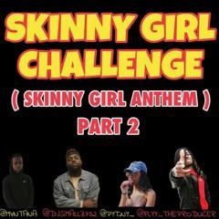 Pyt Ny - Skinny Girl Challenge Pt. 2 (Go Up Go Down) [Tik Tok Version]