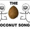The Coconut Song (Da Coconut Nut)