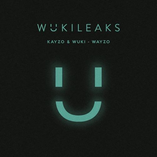 Kayzo & Wuki - WAYZO [wukileak]