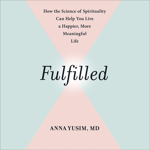 "FULFILLED Written by Anna Yusim, Read by the Author Exercise 1 ""What Do You Most Deeply Want?"""
