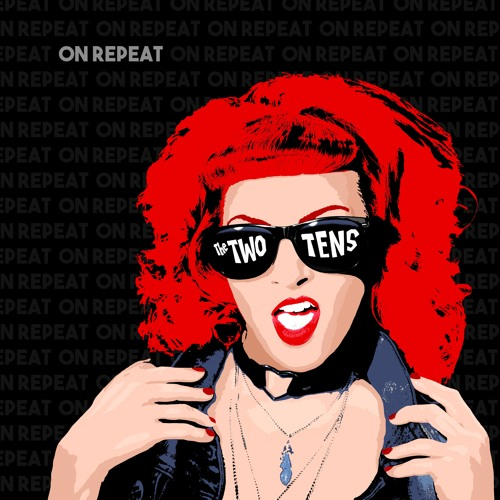 The Two Tens - On Repeat