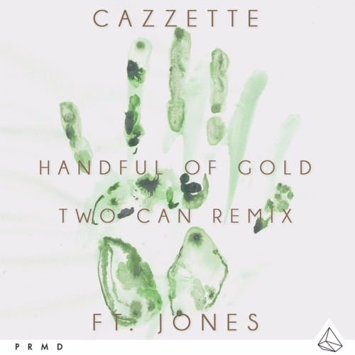 CAZZETTE feat. JONES - Handful Of Gold (Two Can Remix)