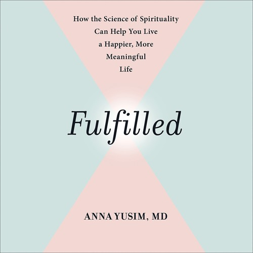 """FULFILLED Written by Anna Yusim, Read by the Author """"Mindfulness Meditation"""""""