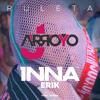 ★INNA Feat Erik - Ruleta (JArroyo Extended Remix)★