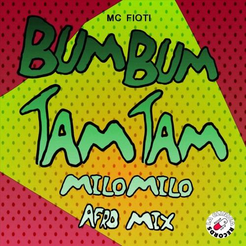 Mc Fioti Bum Bum Tam Tam Download 2: Bum Bum Tam Tam (MiloMilo Afro Mix) [La Clínica
