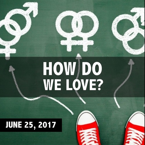 How Do We Love?  ||  Is It a Sin to be Gay? (part 6)