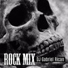 Rock Mix - DJ Gabriel Rican
