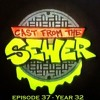 Download Episode 37 - Year 32 - Cast From The Sewer Mp3