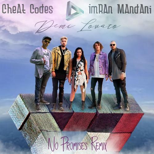 Cheat Codes ft. Demi Lovato - No Promises (Imran Mandani Electro House Rap Freestyle Remix)
