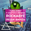 Clean Bandit - Rockabye ft. Sean Paul & Anne-Marie (Excellia Remix)*FREE DOWNLOAD*
