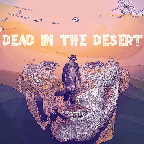 Dead In The Desert (Single Version)