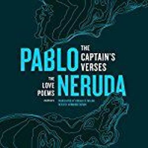 THE CAPTAIN'S VERSES by Pablo Neruda, Donald D. Walsh [Trans.], read by Armando Duran