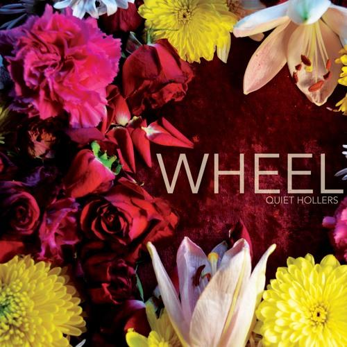 """""""Wheel"""" - Quiet Hollers"""