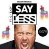 Dillon Francis - Say Less (feat. G-Eazy) (Enrique Cadena Marin Remix)