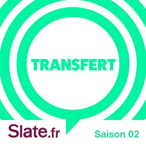 Podcast Transfert Saison 2
