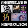 Indie Music LIVE! 80 - Automatik Eden, 4AM, 610, Max and the Ducks,