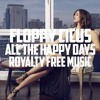 Floppy Circus - All The Happy Days