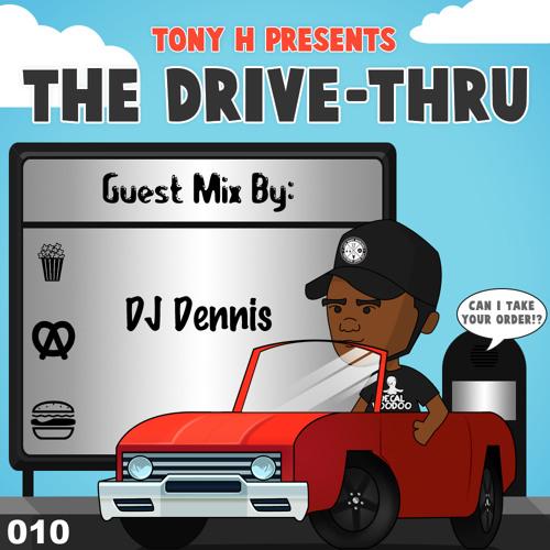 The Drive-Thru 010 // DJ Dennis