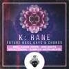 GHST PRJKT - K:RANE Future Bass Keys & Chords