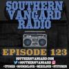 Episode 123 - Southern Vangard Radio