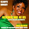 GLADYS KNIGHT - NEITHER ONE OF US FIRST (FIRST TO SAY GOODBYE) (JUST OLIVER REVIVAL ON TRIBAL DRUMS)