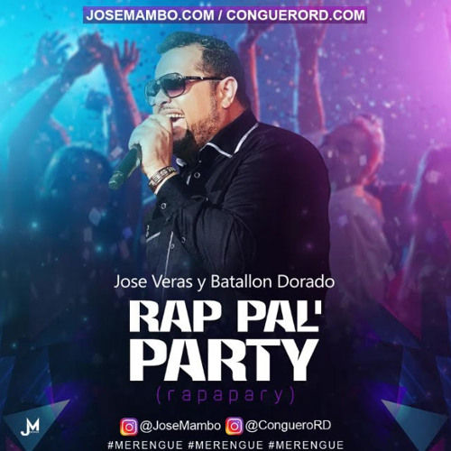 Jose Veras Y Batallon Dorado - Rap Pal Party @CongueroRD @JoseMambo