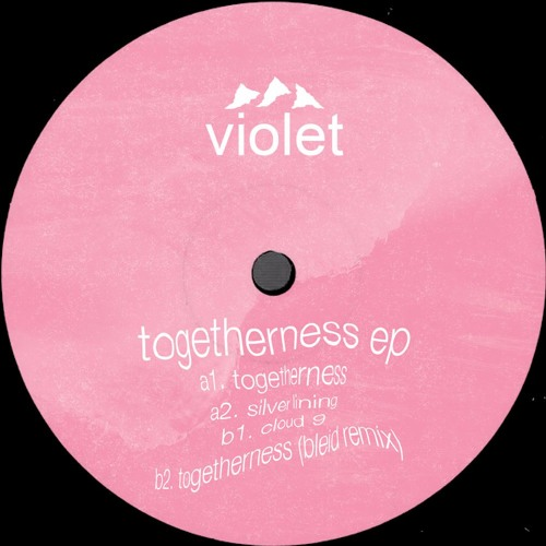 NAIVE001 - Violet - 'Togetherness' EP with BLEID remix