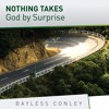 Nothing Takes God By Surprise - Part 1