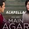 Main Agar - Tubelight (Acapella) - Samiir S